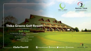 Safari Tour - Golf Clinic @ Thika Greens Golf Resort