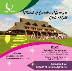 Friends of Caroline Ng'ang'a Club Night @ Thika Greens Golf Resort