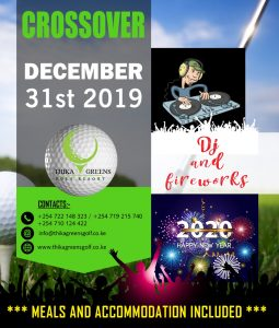Crossover 31<sup>st</sup> December 2019 @ Thika Greens Golf Resort