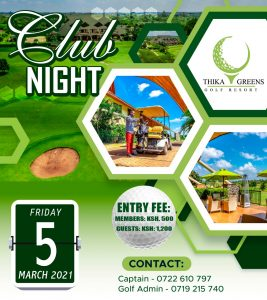5<sup>th</sup> March, 2021 Club Night @ Thika Greens Golf Resort