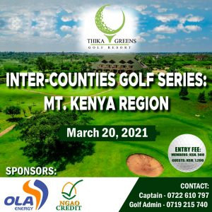 INTER - COUNTY GOLF SERIES: MT. KENYA REGION @ Thika Greens Golf Resort